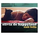 Casi Feliz/Olivia De Happyland