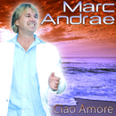 Ciao Amore/Marc Andrae