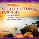 """Meditationen für 2012 - Aus dem Buch """"Checkliste 2012"""" von Dieter Broers/Dieter Broers"""