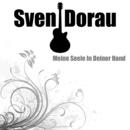Meine Seele in deiner Hand/Sven Dorau