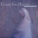 Hard Bargain/Emmylou Harris