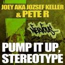 Pump It Up, Stereotype/Joey AKA Jozsef Keller & Peter R