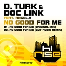 No Good For Me/D. Turk