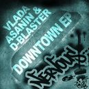 Down Town/Vlada Asanin & D-Blaster