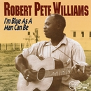 Vol. 1 - I'm Blue As A Man Can Be/Robert Pete Williams