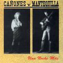 Una noche mas/Cañones y Mantequilla