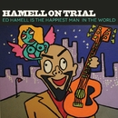 Ed Hamell Is The Happiest Man In The World/Hamell On Trial