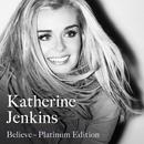 Believe Platinum Edition/Katherine Jenkins
