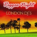 Reggae Night/London Djs
