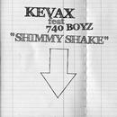 Shimmy Shake/KEVAX feat. 740 BOYZ