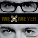 I wish I could hate you/Me & Meyer