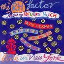 Live In New York/The RH Factor feat. Reuben Hoch