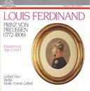 Louis Ferdinand Prinz von Preussen: Klaviertrios opp. 2 und 3/Göbel-Trio Berlin