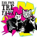 Tre Faux/Ear Pwr