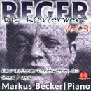 Max Reger: Das Klavierwerk Vol. 8/Markus Becker