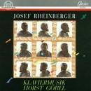 Josef Rheinberger: Klavierwerke/Horst Göbel