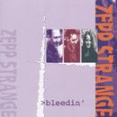 Bleedin/Zepp Strange