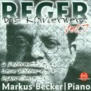 Max Reger: Das Klavierwerk Vol. 7/Markus Becker