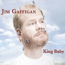 King Baby/Jim Gaffigan