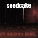 We Don't Belong Here/Seedcake