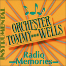 Radio Memories/Orchester Tommy Wells