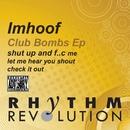 Club Bombs ep/Imhoof