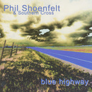 Blue Highway/Phil Shoenfelt & Southern Cross