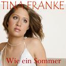 Wie ein Sommer/Tina Franke