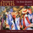 Robert Fuchs: Klavierquartette/Adorján-Trio, Oliver Triendl
