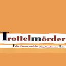Trottelmörder/Felix Janosa und das Jörg-Kaufmann-Trio