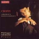 Chopin - Préludes op.28 & Sonate En Si Mineur op.58/Philippe Giusiano