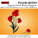 Fleurs Jetees Songs by French Women Composers/Lontano