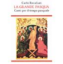 La Grande Pasqua/Carlo Recalcati, Coro Rabbuni, Fiorella Schermidori