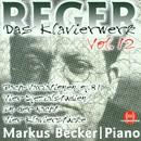 Max Reger: Das Klavierwerk Vol. 12/Markus Becker