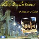 Noches de Madrid/Los Cinco Latinos