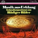 Musik aus Urklang/Rüdiger Rüfer