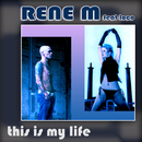 This Is My Life/Rene M. feat. Loco