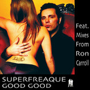 Good Good/Superfreaque