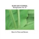 Klanggarten Vol. II - Music For Plants And Humans/Burkard Schmidl