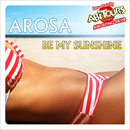 Be My Sunshine/Arosa