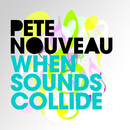 When Sounds Collide/Pete Nouveau
