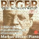 Max Reger: Das Klavierwerk Vol. 1/Markus Becker
