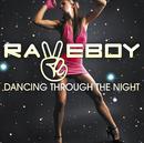 Dancing Through The Night/Raveboy