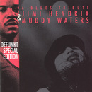 A Blues Tribute: Jimi Hendrix and Muddy Waters/Defunkt Special Edition featuring Jean-Paul Bourelly