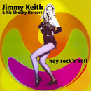 Hey Rock'n'Roll/Jimmy Keith And His Shocky Horrors