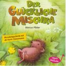 Der glückliche Mischka (Schweizer Mundart)/Karin Glanzmann und Peter Glanzmann