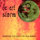 Walking Straight to the Moon/Desert Storm