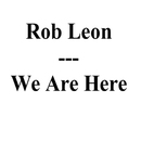We Are Here/Rob Leon