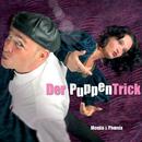 Der PuppenTrick/Monjia & Phoenix