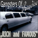 Rich And Famous/Gangsters Of Paradise